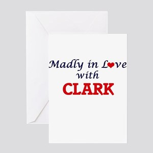 Madly in love with Clark Greeting Cards